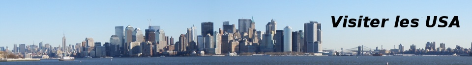 Visiter les USA: voyage aux Etats-Unis